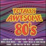 Totally Awesome 80's [Streetbeat]