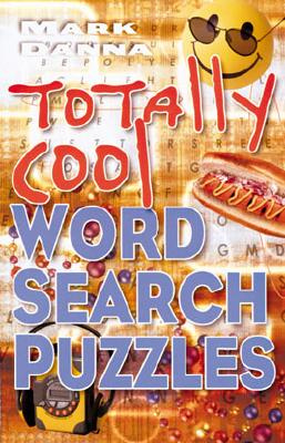 Totally Cool Word Search Puzzles - Danna, Mark