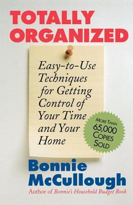 Totally Organized: The Bonnie McCullough Way - McCullough, Bonnie Runyan