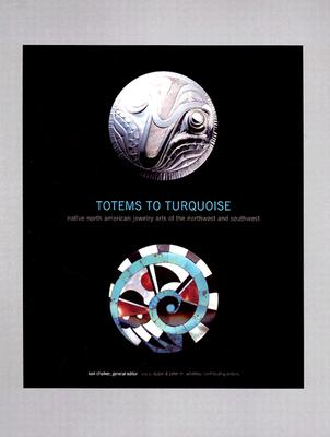Totems to Turquoise: Native North American Jewelry Arts of the Northwest and Southwest - Chalker, Kari