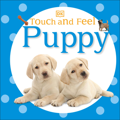 Touch and Feel: Puppy - DK