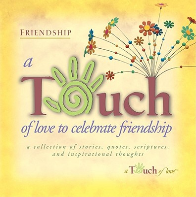 Touch of Love to Celebrate Friendship - Howard Publishing, and Howard Books
