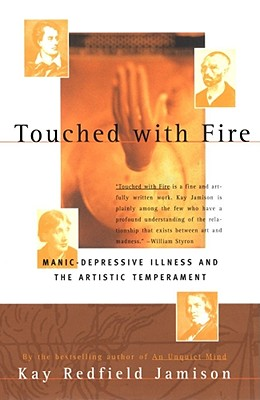Touched with Fire: Manic-Depressive Illness and the Artistic Temperament - Jamison, Kay Redfield, PH.D.