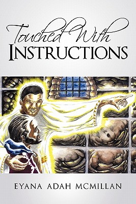Touched with Instructions - McMillan, Eyana Adah