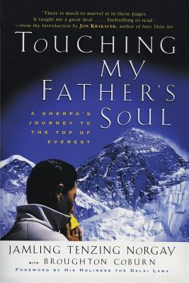 Touching My Father's Soul: A Sherpa's Journey to the Top of Everest - Norgay, Jamling T