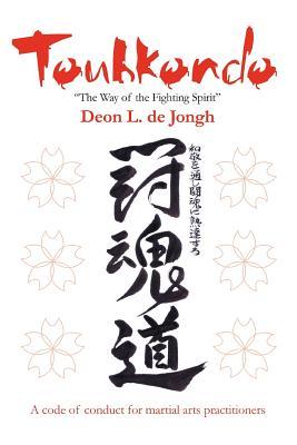 """Touhkondo: """"The Way of the Fighting Spirit"""" - de Jongh, Deon Leslie"""