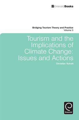 Tourism and the Implications of Climate Change: Issues and Actions - Schott, Christian (Editor)