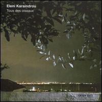 Tous des Oiseaux - Alexandros Botinis (cello); Aris Dimitriadis (mandolin); Dinos Hadjiiordanou (accordion); Eleni Karaindrou (piano);...