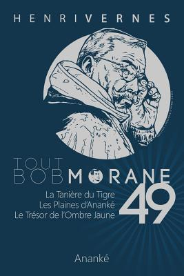 Tout Bob Morane/49 - Vernes, Henri, and Ananke, Les Editions (Editor), and Parras, Antonio (Illustrator)