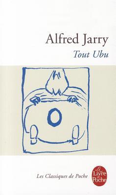 Tout Ubu - Jarry, Alfred