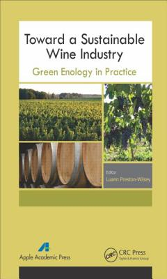 Toward a Sustainable Wine Industry: Green Enology Research - Preston-Wilsey, Luann (Editor)