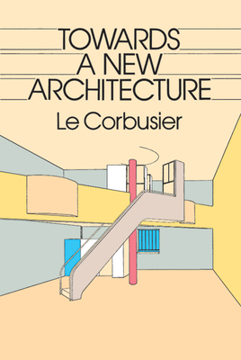 Towards a New Architecture - Le Corbusier, and Etchells, Frederick (Translated by)