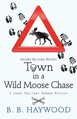 Town in a Wild Moose Chase - Haywood, B. B.