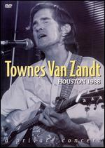 Townes Van Zandt: Houston 1988 - A Private Concert