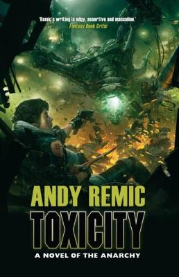 Toxicity: A Novel of the Anarchy - Remic, Andy