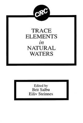 Trace Elements in Natural Waters - Salbu, Brit, and Steinnes, Eiliv