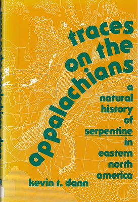 Traces on the Appalachians a Natural History of Serpentine in Eastern North America - Dann, Kevin