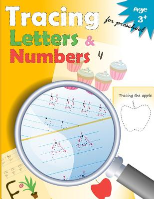 Tracing Letters and Numbers for Preschool: Kindergarten Tracing, Workbook, Trace Letters Workbook, Letter Tracing Workbook, and Numbers for Preschool - Letter Tracing Workbook Designer