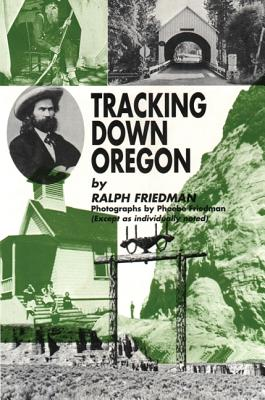 Tracking Down Oregon - Friedman, Ralph