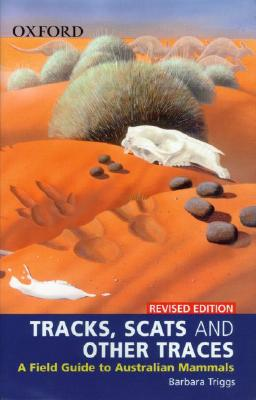 Tracks, Scats and Other Traces: A Field Guide to Australian Mammals - Triggs, Barbara