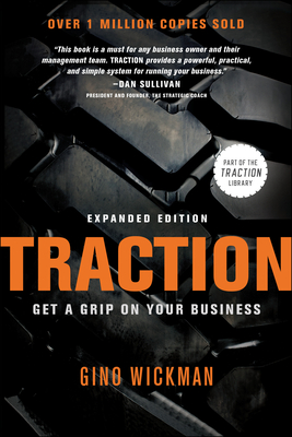 Traction: Get a Grip on Your Business - Wickman, Gino
