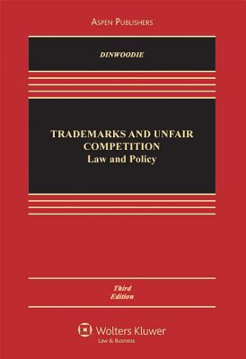 Trademarks and Unfair Competition: Law and Policy, Third Edition - Dinwoodie, Graeme B, Professor, and Janis, Mark D