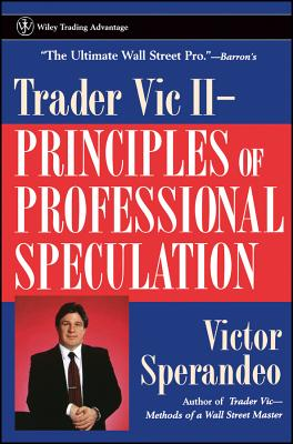 Trader Vic II: Principles of Professional Speculation - Sperandeo, Victor