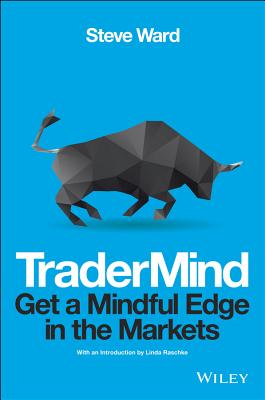 TraderMind: Get a Mindful Edge in the Markets - Ward, Steve