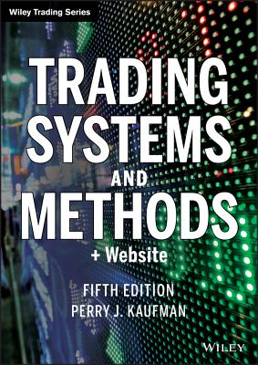 Trading Systems and Methods, + Website - Kaufman, Perry J