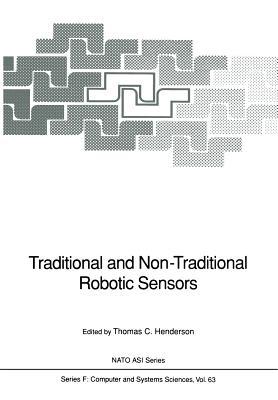 Traditional and Non-Traditional Robotic Sensors - Henderson, Thomas C (Editor)