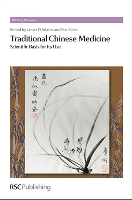 Traditional Chinese Medicine: Scientific Basis for Its Use - Adams, James D (Editor), and Lien, Eric J (Editor)