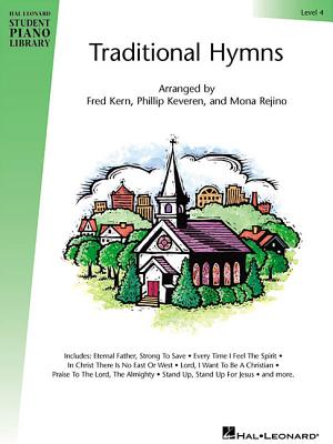 Traditional Hymns Level 4: Hal Leonard Student Piano Library - Rejino, Mona, and Kern, Fred, and Gordon, Phillip