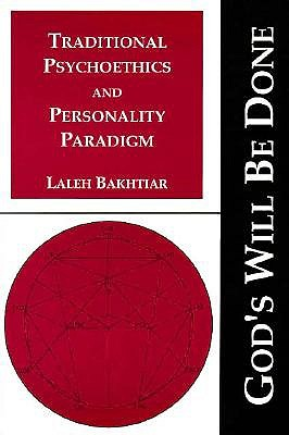 Traditional Psychoethics and Personality Paradigm - Bakhtiar, Laleh
