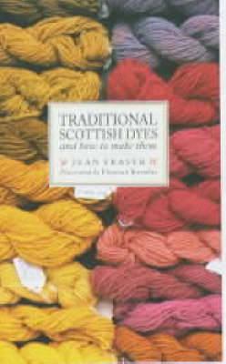 Traditional Scottish Dyes - Fraser, Jean