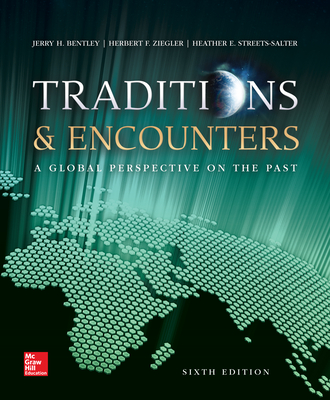 Traditions & Encounters: A Global Perspective on the Past - Bentley, Jerry