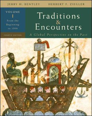 Traditions & Encounters, Volume 1: From the Beginning to 1500 - Bentley, Jerry H, and Ziegler, Herbert F