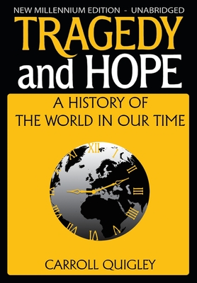 Tragedy and Hope: A History of the World in Our Time - Quigley, Carroll