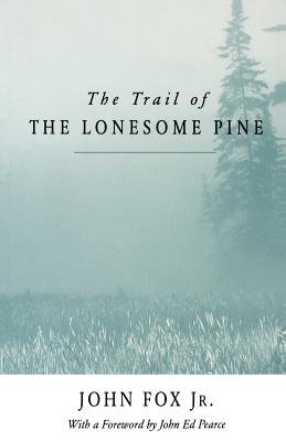 Trail of the Lonesome Pine-Pa - Fox, John