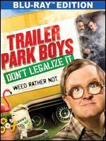 Trailer Park Boys: Don't Legalize It [Blu-ray] - Mike Clattenburg; Steph Clattenburg
