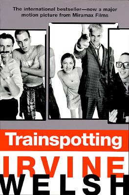 Trainspotting Trainspotting - Welsh, Irvine