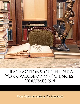 Transactions of the New York Academy of Sciences, Volumes 3-4 - New York Academy of Sciences (Creator)