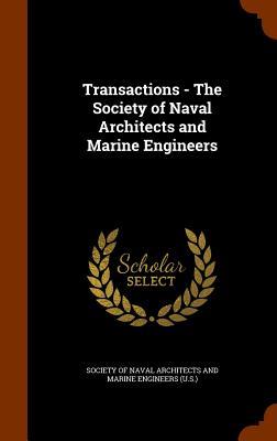 Transactions - The Society of Naval Architects and Marine Engineers - Society of Naval Architects and Marine E (Creator)