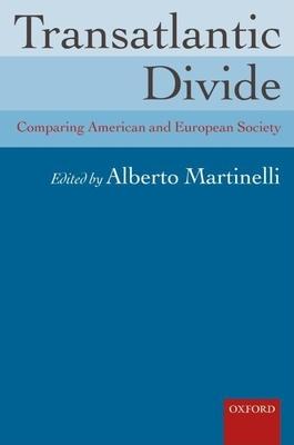Transatlantic Divide: Comparing American and European Society - Martinelli, Alberto, Professor (Editor)