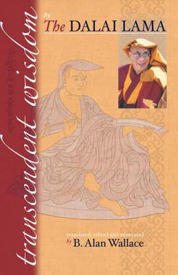 Transcendent Wisdom - Dalai Lama, and Wallace, B Alan, President, PhD (Editor)