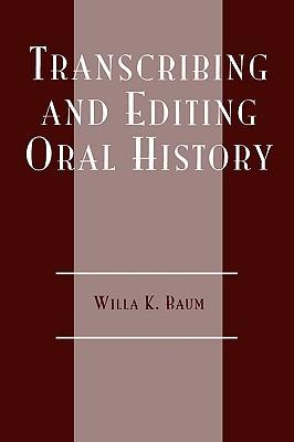 Transcribing and Editing Oral History - Baum, Willa K
