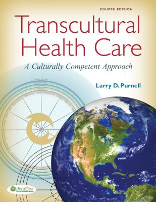 Transcultural Health Care: A Culturally Competent Approach - Purnell, Larry D, PhD, RN, Faan