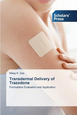Transdermal Delivery of Trazodone - Das Malay K