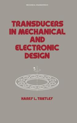 Transducers in Mechanical and Electronic Design - Trietley