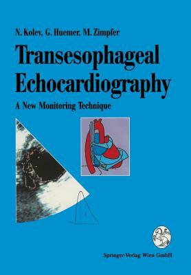 Transesophageal Echocardiography: A New Monitoring Technique - Kolev, Nikolai