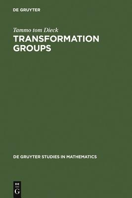 Transformation Groups - Dieck, Tammo Tom